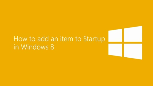 How to add an item to Startup in Windows 8