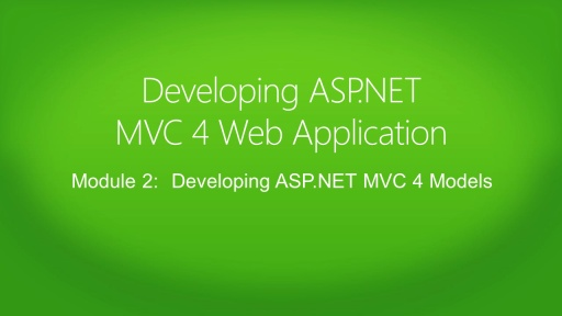 Developing ASP.NET MVC 4 Web Applications: (02) Developing ASP.NET MVC 4 Models