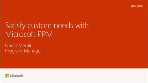 Satisfy custom needs with Microsoft PPM