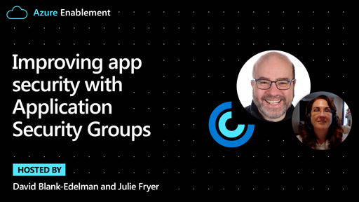Improving app security with Application Security Groups