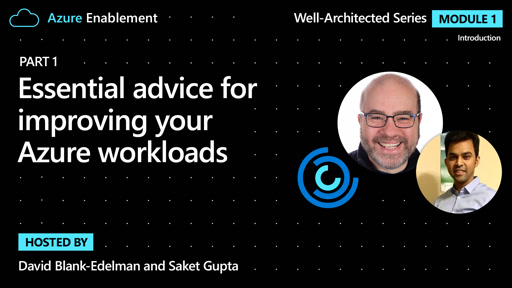 Essential advice for improving your Azure workloads (Part 1) | Introduction Ep. 3 : Well-Architected series