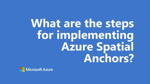 What are the steps for implementing Azure Spatial Anchors? | One Dev Question