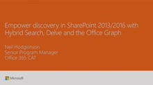 Empower discovery in SharePoint 2013/2016 with Hybrid Search, Delve and the Office Graph