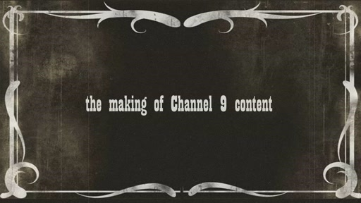 The Making of Channel 9 Content