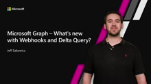 Microsoft Graph What's New with Webhooks and Delta Query?