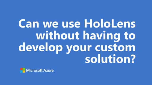 Can we use HoloLens without having to develop your customer solution | One Dev Question
