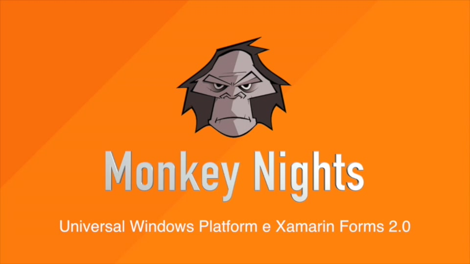 Monkey Nights S2E01 - Universal Windows Platform e Xamarin Forms 2.0