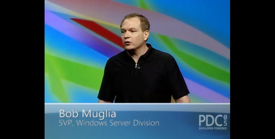 PDC 2005 Keynote with Bob Muglia