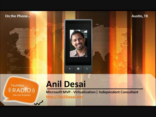 TechNet Radio Community Corner: Virtualization with Microsoft MVP Anil Desai
