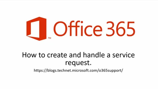 Short Video: How to create and handle an Office 365 Service Request