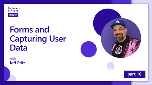 Forms and Capturing User Data [10 of 11] | Beginner's Series to: Blazor