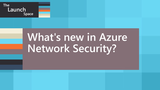 What's new in Azure Network Security?