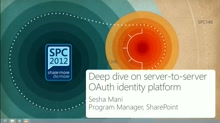 Deep dive on Server to Server OAuth Identity Platform and how it enables cross-products and hybrid scenarios in SharePoint 2013