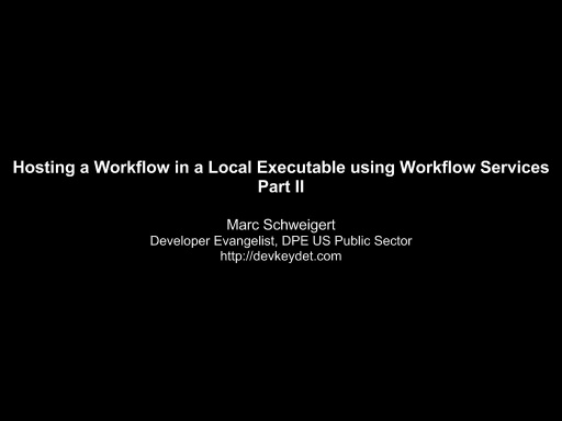 Hosting a Workflow in a Local Executable using Workflow Services Part II