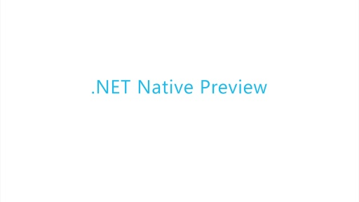 Build 2014 - .Net native preview