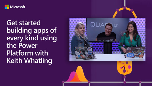 Get started building apps of every kind using the Power Platform with Keith Whatling