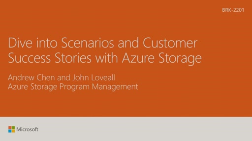 Dive into scenarios and customer success stories with Azure Storage