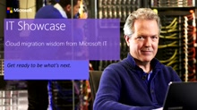 Cloud migration wisdom from Microsoft IT
