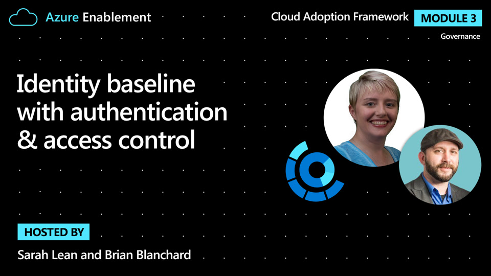 Identity baseline with authentication & access control | Governance Ep.3 : Cloud Adoption Framework