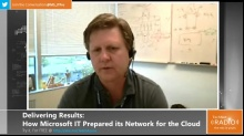 TechNet Radio: Delivering Results - How Microsoft IT Prepared its Network for the Cloud