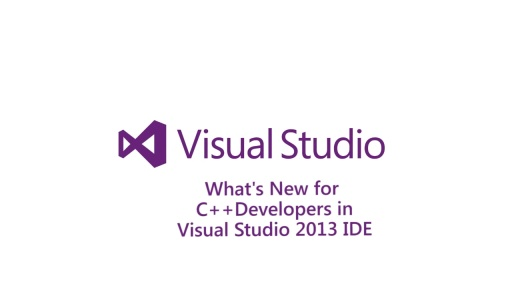 ​What's New for C++ Developers in Visual Studio 2013 IDE