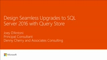 Design seamless upgrades to SQL Server 2016 with Query Store