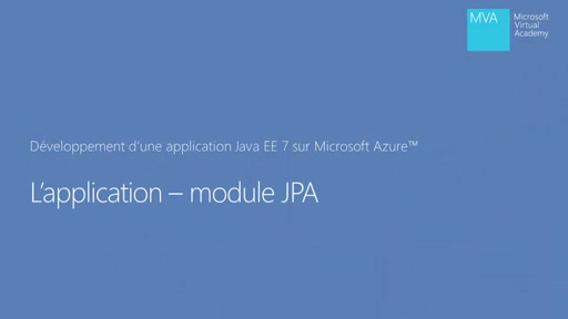 Application Java EE 7 dans Microsoft Azure 02 - Module JPA