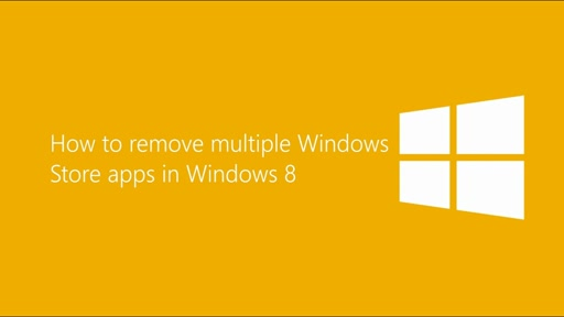 How to remove multiple Windows Store apps in Windows 8