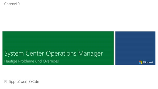 System Center Operations Manager - Häufige Probleme und Overrides