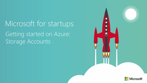 Getting Started on Azure for startups: Storage Accounts