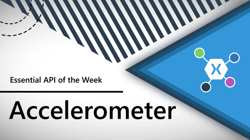 Accelerometer (Xamarin.Essentials API of the Week)