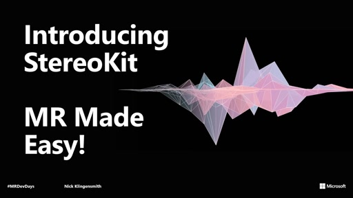 Introducing StereoKit - MR Made Easy!