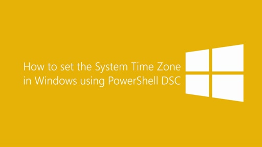 How to set the Time Zone in Windows using PowerShell DSC