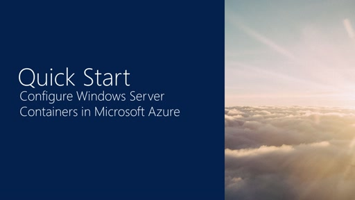Quick Start #1b: Configure Windows Server Containers in Microsoft Azure