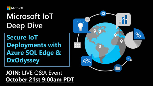 Deep Dive: Secure IoT Deployments with Azure SQL Edge & DxOdyssey