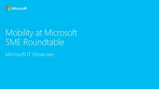 Enterprise Mobility at Microsoft (SME Roundtable January 2016)