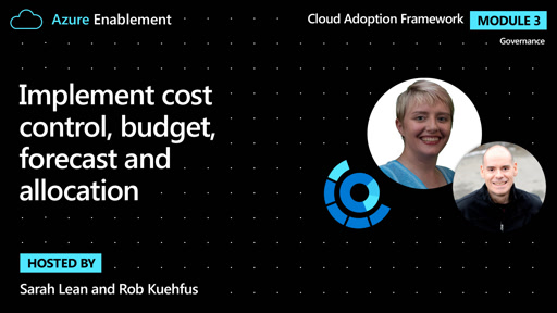 Implement cost control, budget, forecast and allocation| Governance Ep.2 : Cloud Adoption Framework