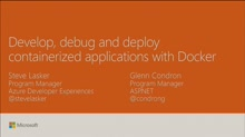 Develop, debug and deploy containerized applications with Docker