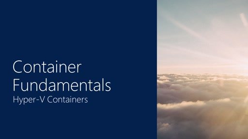 Container Fundamentals | Part 5 - Hyper-V Containers