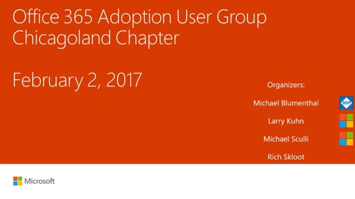Office 365 Adoption User Group (Chicagoland Chapter) - February 2017 Meeting Part 2