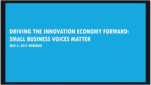Driving the Innovation Economy Forward: Small Business Voices Matter