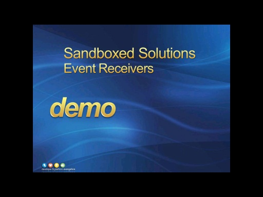 Session 2 - Part 3 - Sandboxed Solutions - Event Receivers