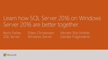 Learn how SQL Server 2016 on Windows Server 2016 are better together