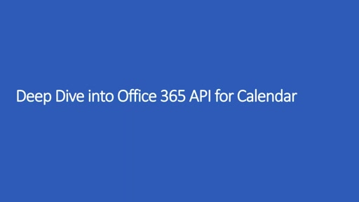 Deep Dive into Office 365 APIs for Calendar