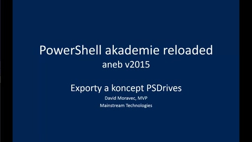 PowerShell akademie 2015 - Exporty a koncept PSDrives