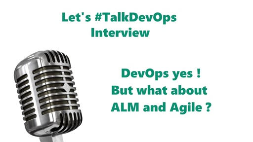 TalkDevOps Interview - DevOps yes !! What about ALM and Agile ?