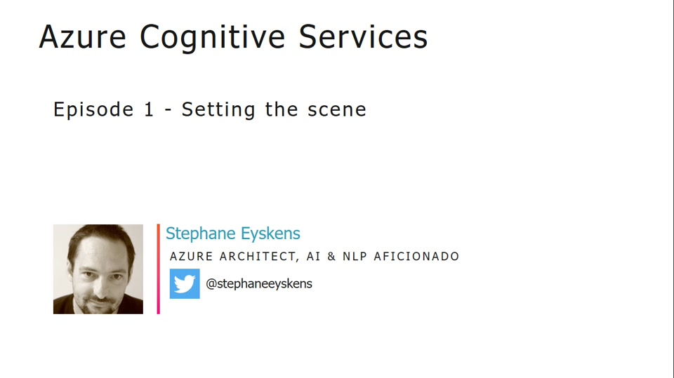 Azure Cognitive Services - Episode 1 - Setting the scene
