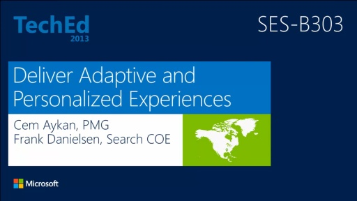 Deliver Adaptive and Personalized Experiences with Microsoft SharePoint 2013
