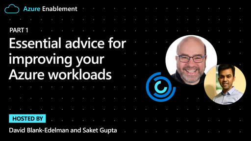 Essential advice for improving your Azure workloads (Part 1)
