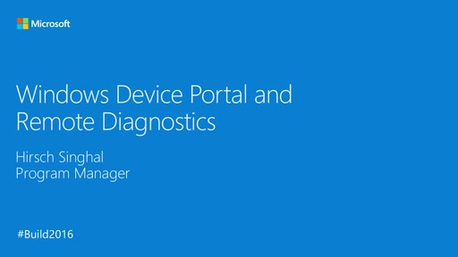 Windows Device Portal – Diagnose Windows Devices from the Comfort of Your Browser